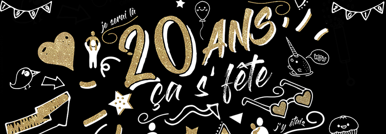 20 ANS ÇA S'FÊTE !!!