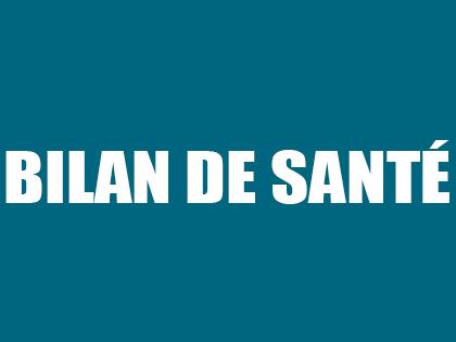 BILAN DE SANTÉ