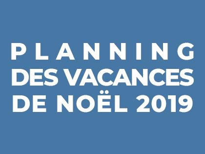 PLANNING DES VACANCES DE NOËL 2019